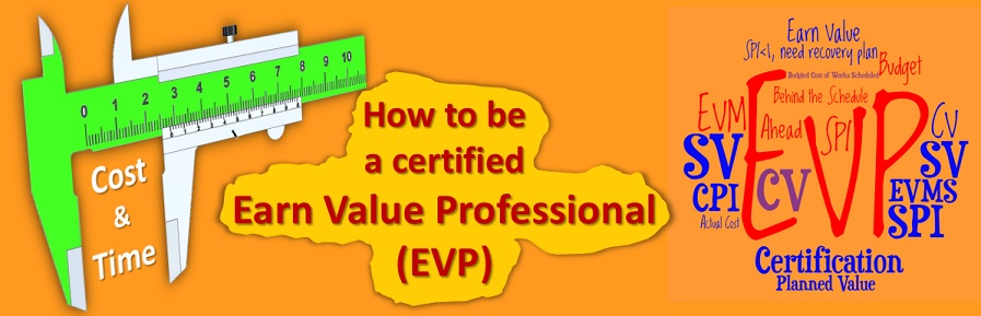 Earned Value Professional (EVP): Why you should strive for and achieve this certification?